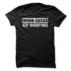 T-SHIRT TEAM RIDER AKSURF WRITE WORK SUCKS GO SURFING MAGLIETTA 100% COTONE